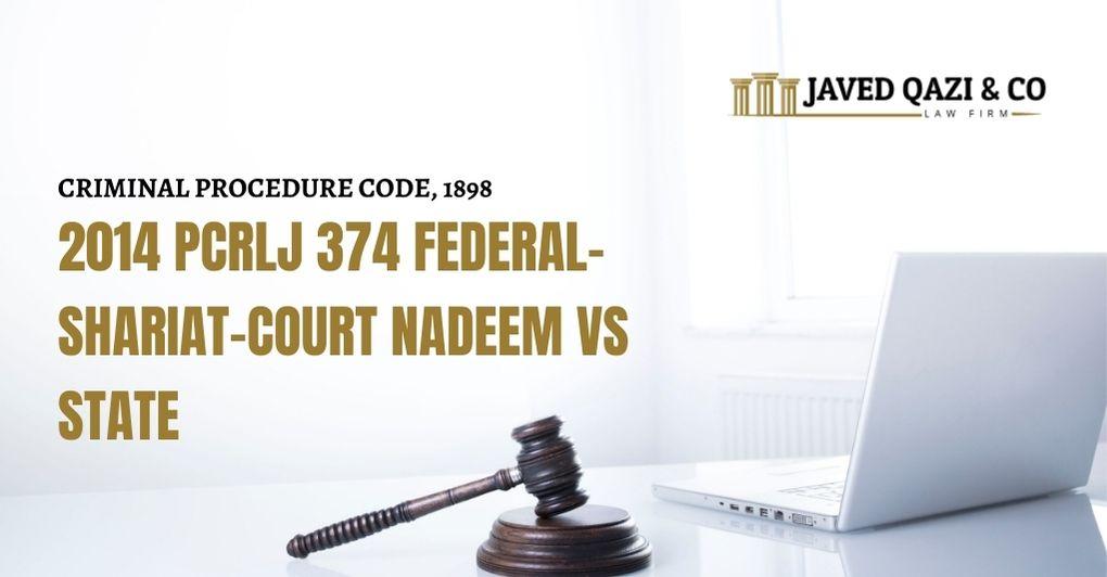 2014 PCRLJ 374 FEDERAL-SHARIAT-COURT NADEEM VS STATE